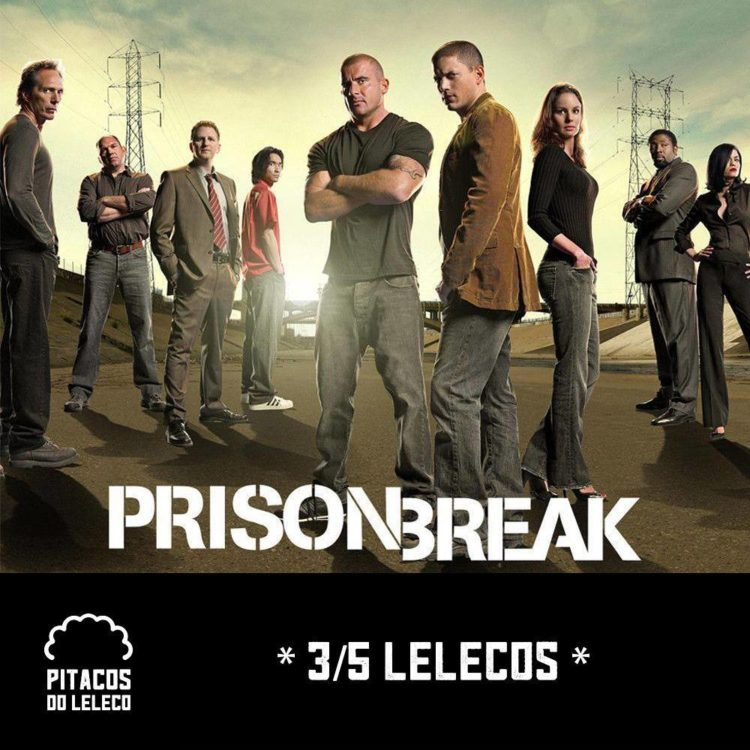 Prison Break: 4ª Temporada (2008/09) – Pitacos do Leleco